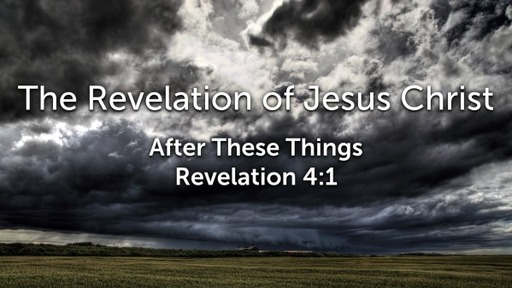 Sunday, March 22 - PM - After These Things - Revelation 4:1