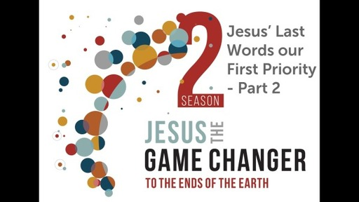 Jesus' last words, our first priority - part 2 - Acts 1:1-9