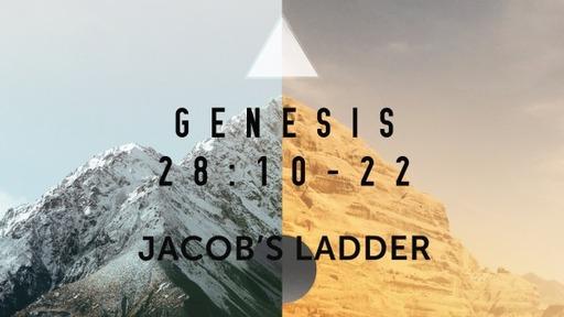 Jacob's Ladder - Genesis 28:10-22