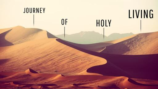 Journey of Holy Living