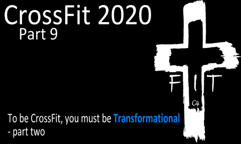 CrossFit  Series, Transformational, Part 2, Sunday March 22, 2020