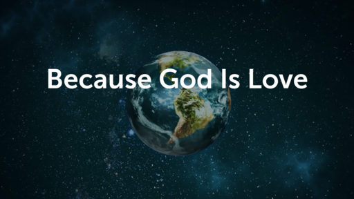 Because God is Love