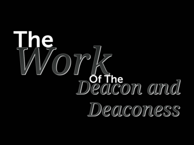 Deacon and Deaconess Work