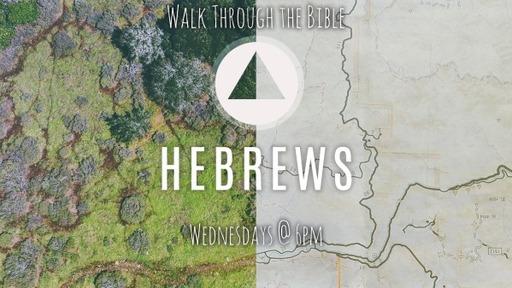 Walk Through the Bible - Hebrews 6:9-20