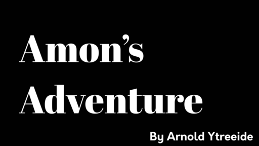 """Amon's Adventure Ch. 3 """"The Reluctant Host"""""""