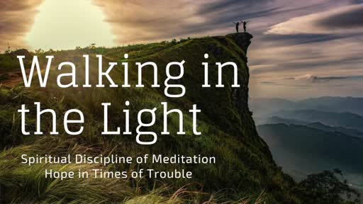 Spiritual Disciplines for Times of Trouble - Meditation