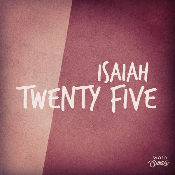 """Isaiah 25: """"Wonderful Things"""""""