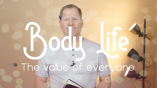 Body Life: The Value of Everyone