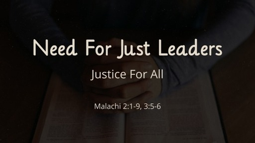 NEED FOR JUST LEADERS | JUSTICE FOR ALL