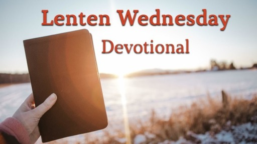 Lent Wed, March 25th