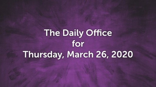 Daily Office - March 26, 2020