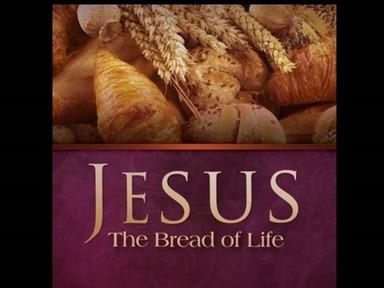 John 6 - I am the bread of life