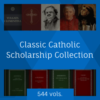 Classic Catholic Scholarship Collection (544 Resources)