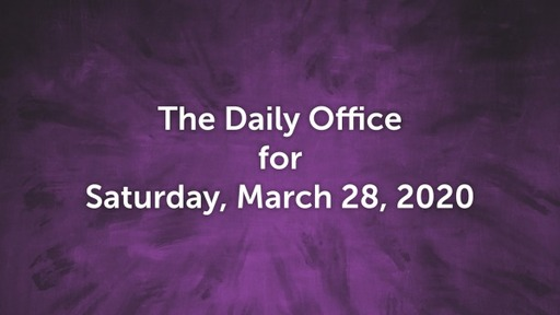Daily Office - March 28, 2020