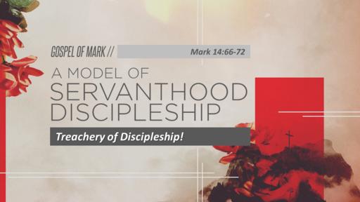 29 Mar 2020 - Treachery of Discipleship!