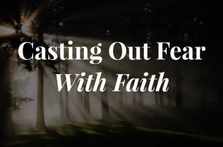 Psalm 27 - Casting Out Fear With Faith