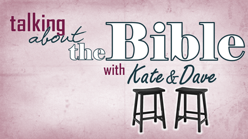Talking About the Bible with K&D