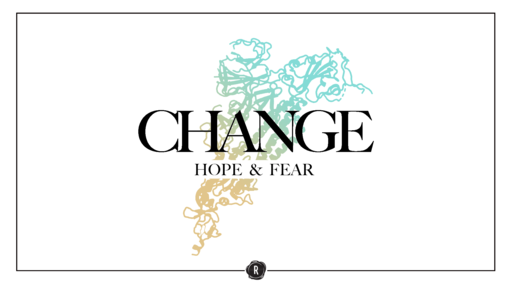 Change: Hope & Fear pt.2