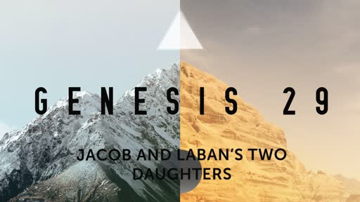 Jacob and Laban's two daughters - Genesis 29:1-30 Live service