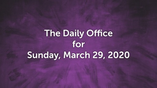 Daily Office - March 29, 2020