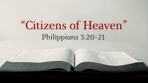 """""""Citizens of Heaven"""" (Philippians 3:20–21)"""