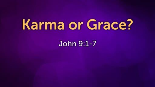 Karma or Grace?