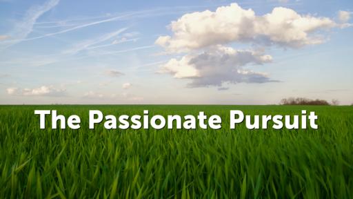 The Passionate Pursuit