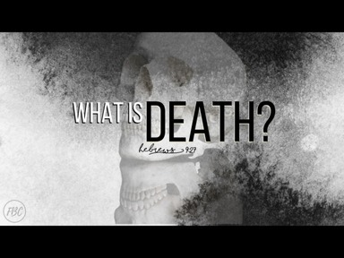 What is Death?  (Part 1)