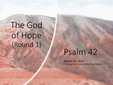 Psalm 42 - The God of Hope (Round 1)