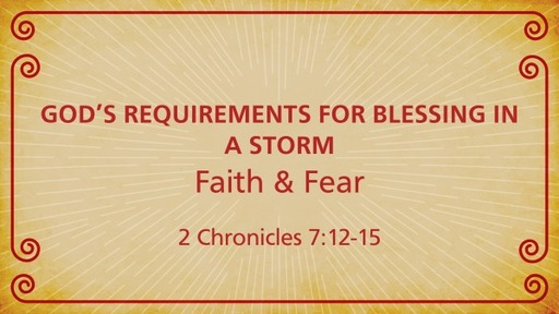 God's Requirements for Blessing in a Storm | 2 Chronicles 7:13-14