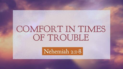 Comfort In The Times Of  Trouble
