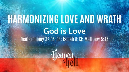 Harmonizing Love and Wrath