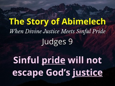 The Story of Abimelech: When Divine Justice Meets Sinful Pride