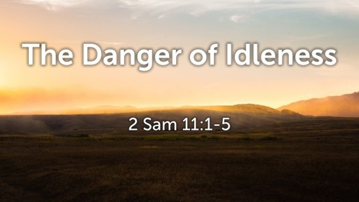 The Danger of Idleness