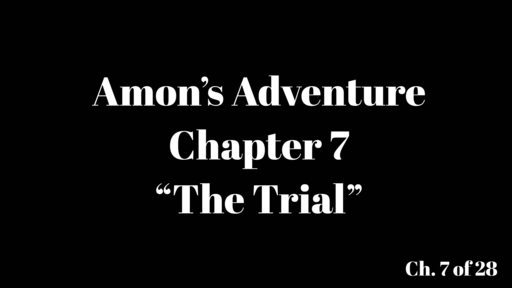 """Amon's Adventure Ch. 7 """"The Trial"""""""
