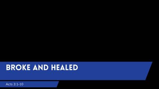 Broke and Healed