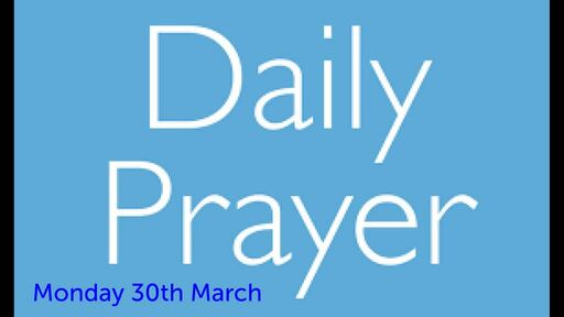 Morning Prayer - 30 Mar 2020 - To Seek and to Save