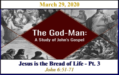 Jesus is the Bread of Life - Pt. 3