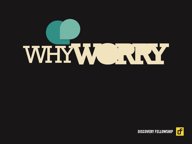 Why Worry 1 of 2