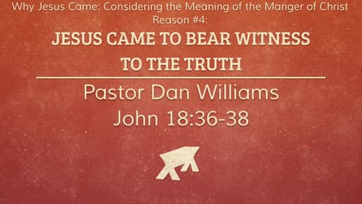 Jesus Came to Bear Witness to the Truth
