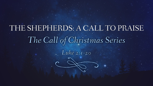 The Shepherds: A Call to Praise