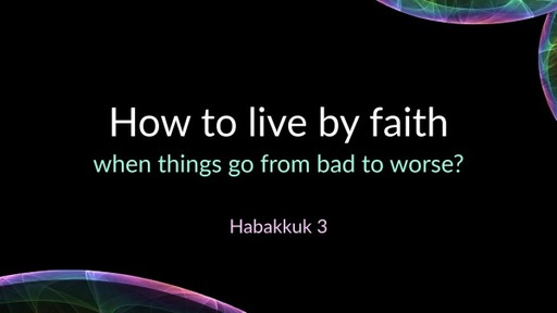 How to live by faith when things go from bad to worse