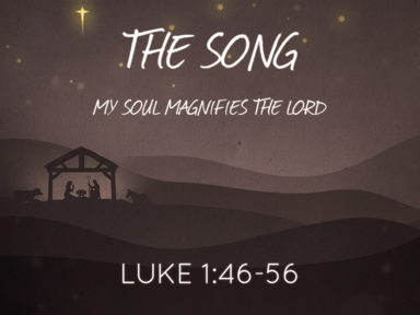 My Soul Magnifies the Lord December 18, 2016