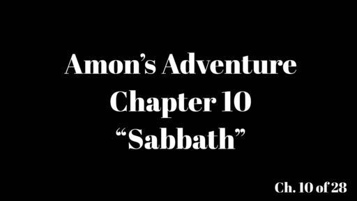 "Amon's Adventure Ch. 10 ""Sabbath"""