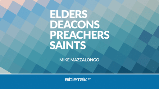 Elders, Deacons, Preachers, Saints