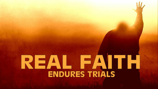 Real Faith Endures Trials
