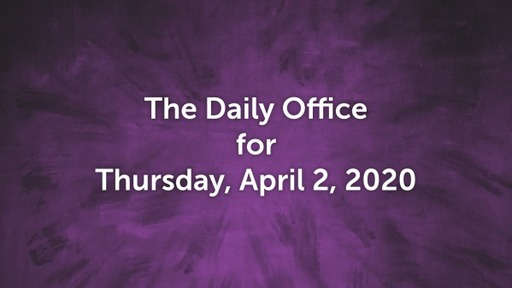 Daily Office -April 2, 2020