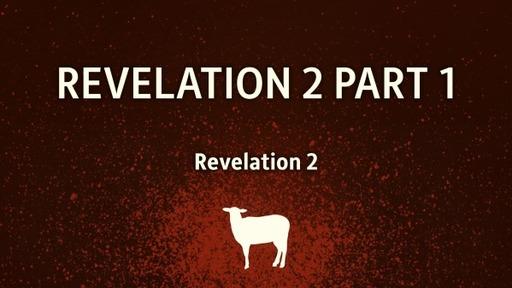 Revelation 2 Part 1