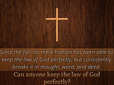 Can we keep the law of God perfectly