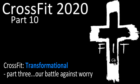 CrossFit Series, Transformational, Part three Sunday March 29, 2020